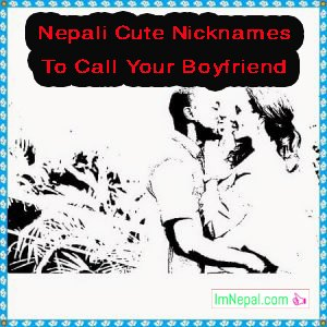 100 Nepali Cute Nicknames To Call Your Boyfriend With English Meaning
