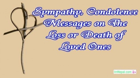 200 Sympathy | Condolence Messages on The Loss | Death of Loved Ones – Son, Daughter, Brother, Sister, Father, Mother, Husband, Wife, Friend, Lover