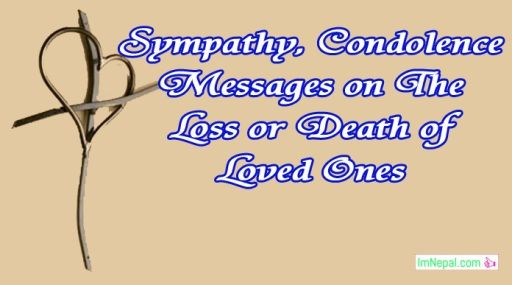 Sympathy, Condolence Messages on The Loss, Death of Loved Ones