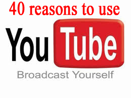 40 resons to use youtube