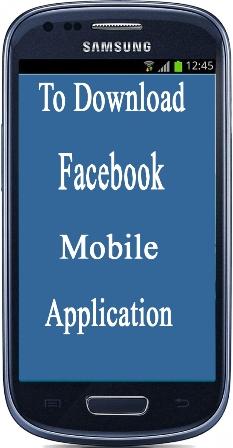 To download facebook mobile application (app)